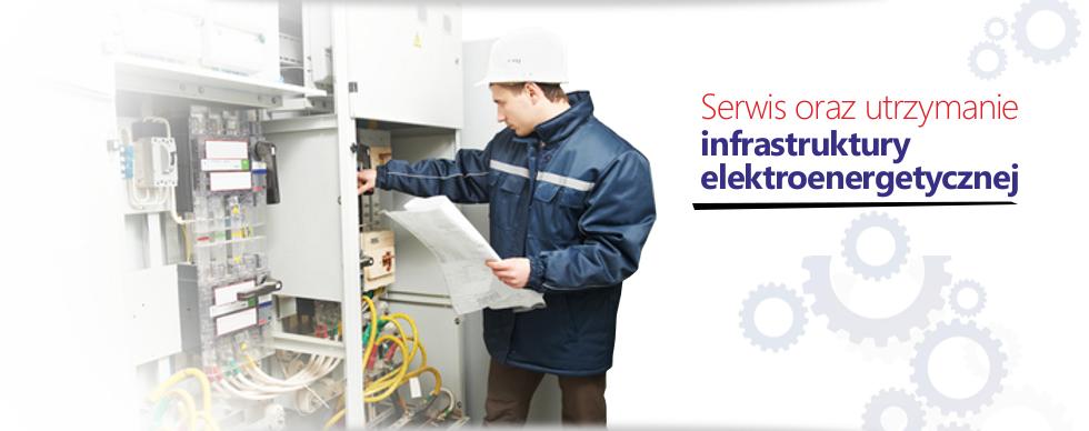 Serwis oraz utrzymanie infrastruktury elektroenergetycznej